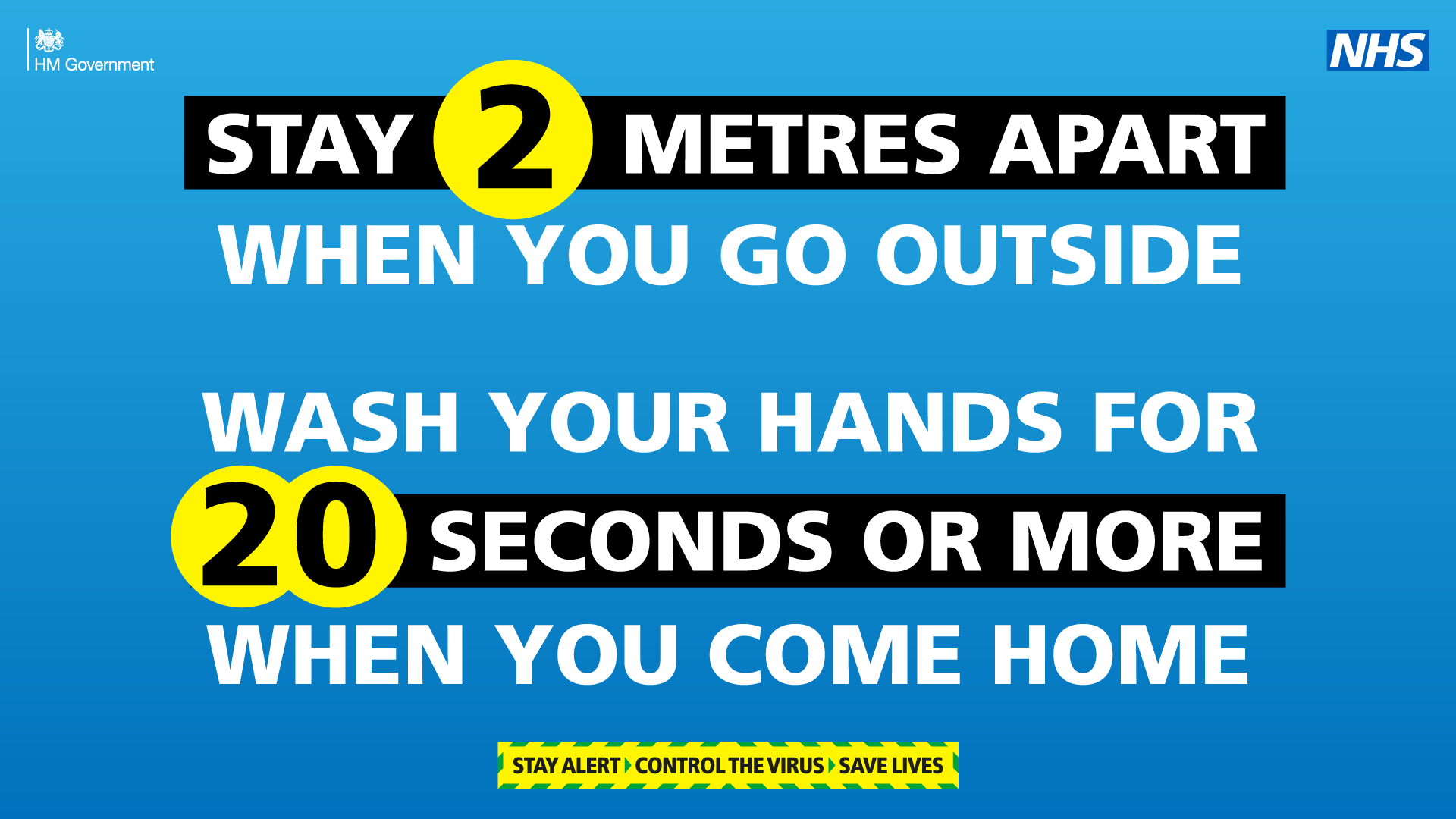stay 2 metres apart outside wash hands for 20 sects when you get home